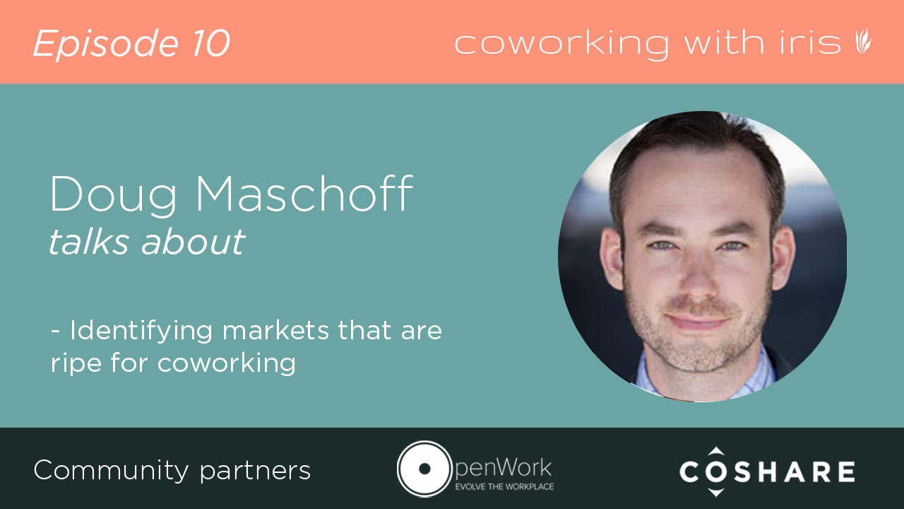 Episode 10: Identifying Markets That Are Good For Coworking