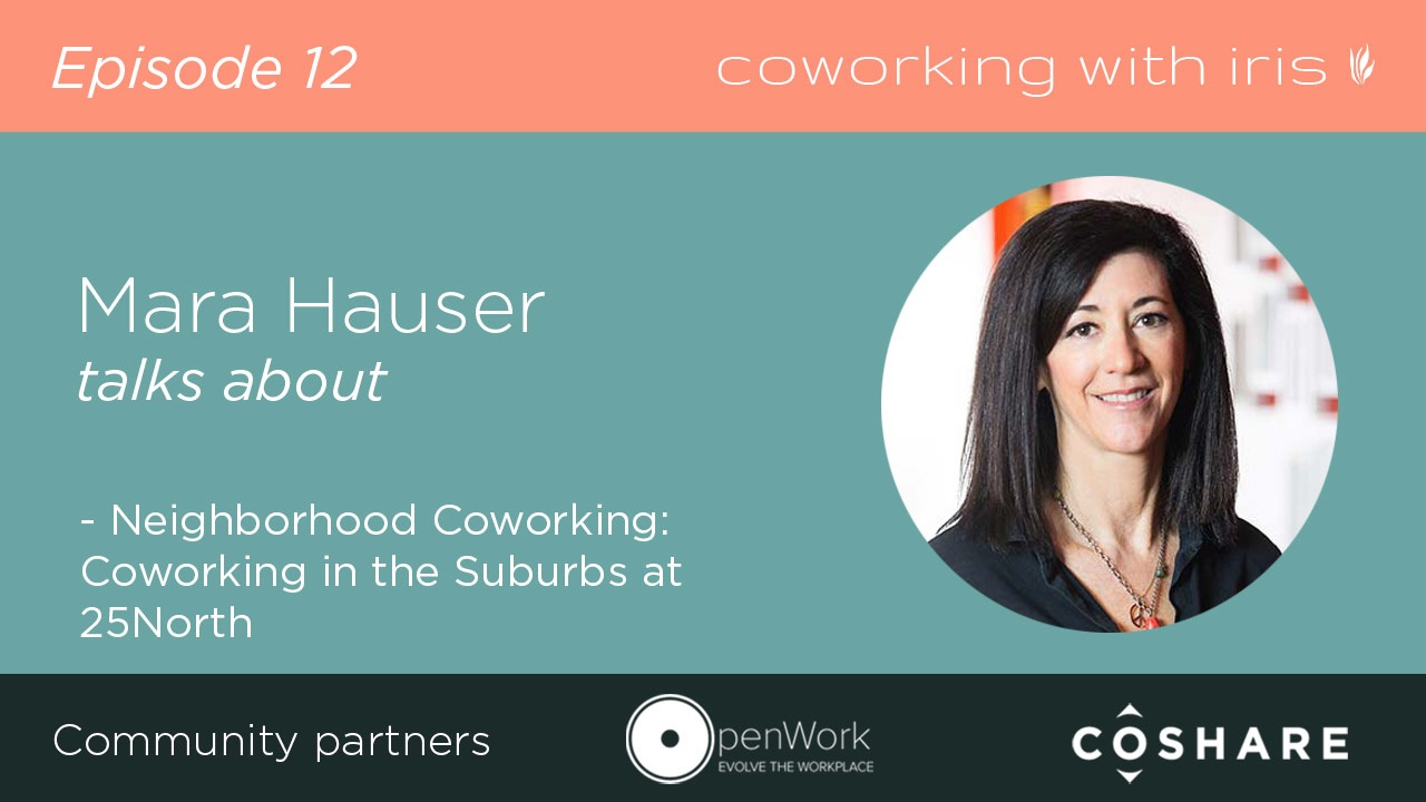 Episode 12:  Neighborhood Coworking: Coworking in the Suburbs at 25North