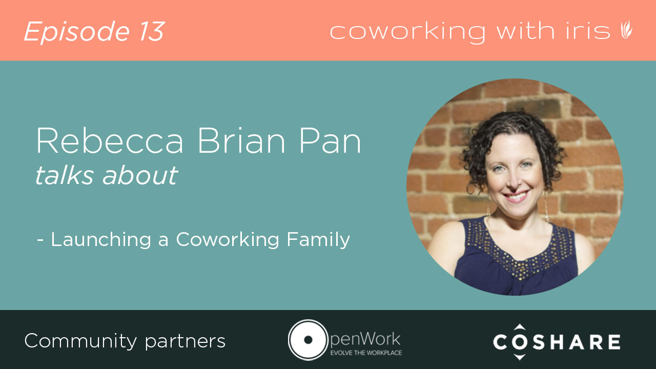 Episode 13: Launching a Coworking Family