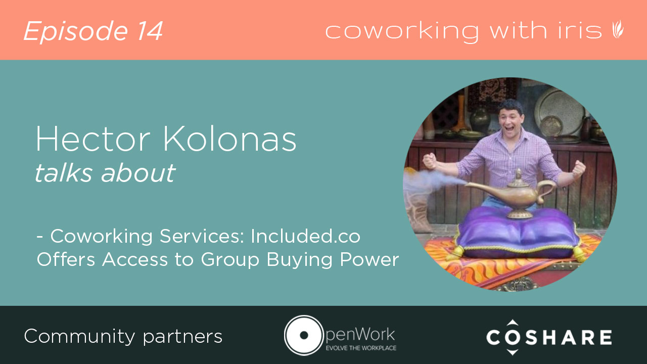 Episode 14: Coworking Services: Included.co Offers Access to Group Buying Power