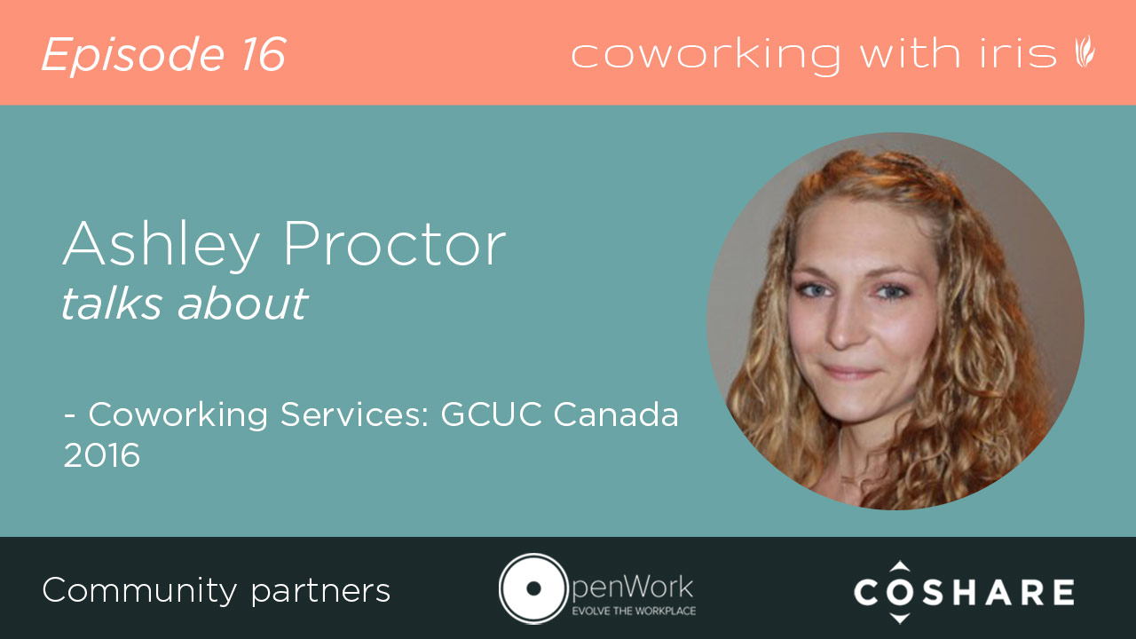 Episode 16: Coworking Services: GCUC Canada 2016