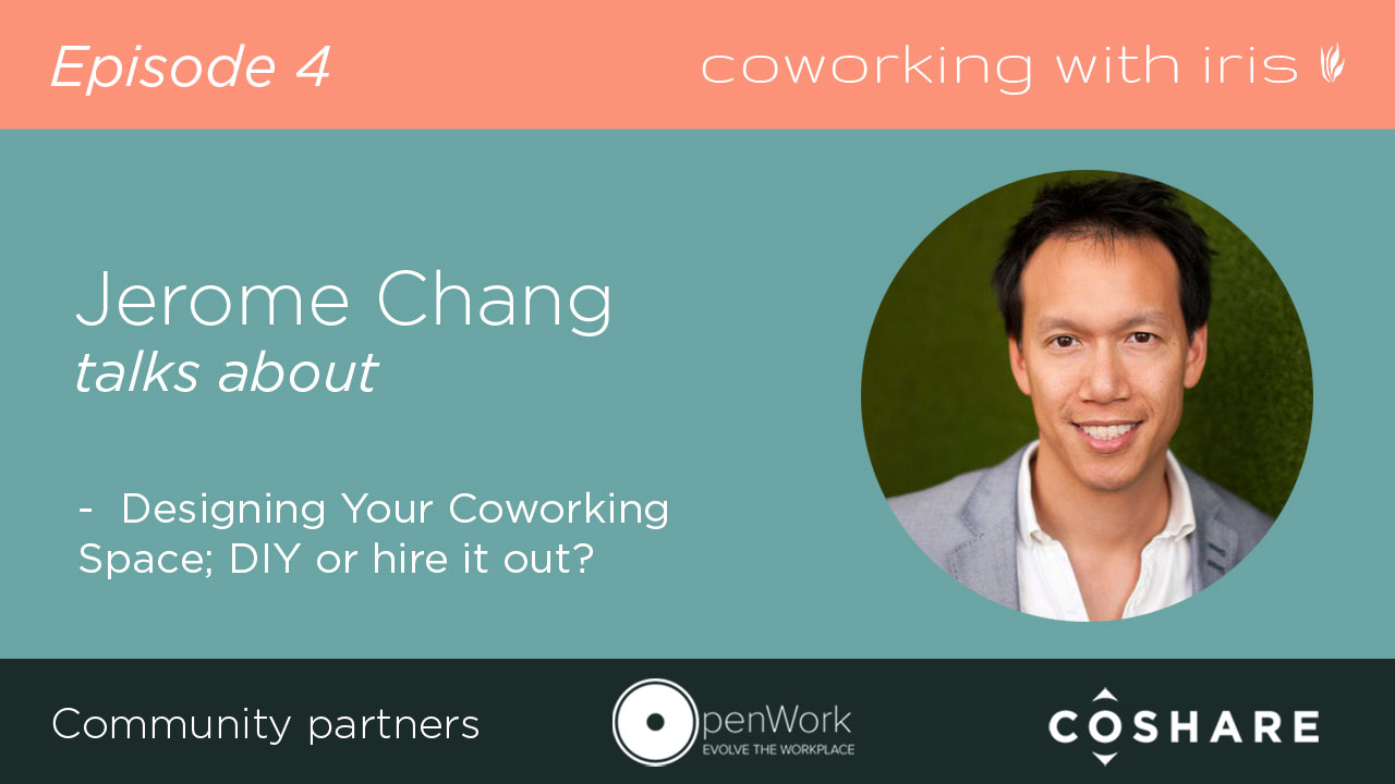 Episode 4: Designing Your Coworking Space, DIY or hire it out?