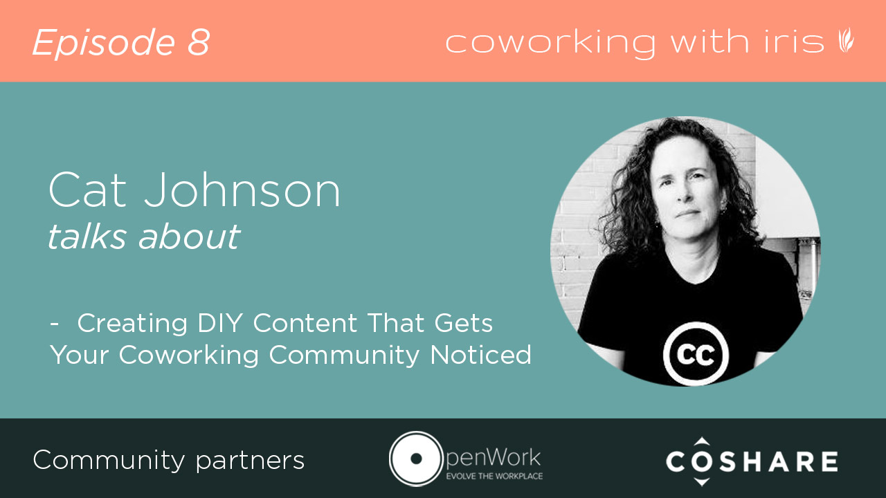 Episode 8: Creating DIY Content That Gets Your Coworking Community Noticed