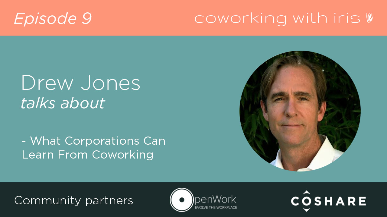 Episode 9: What Corporations Can Learn From Coworking