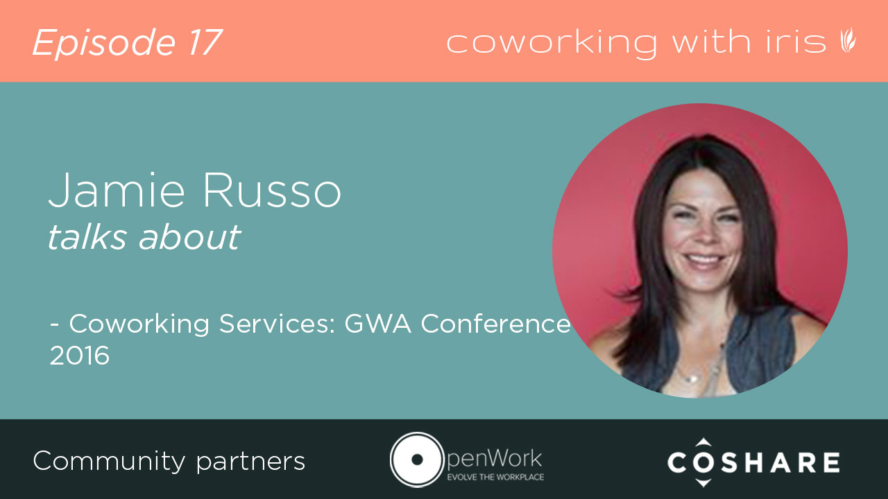 Episode 17: Coworking Services – GWA Conference 2016