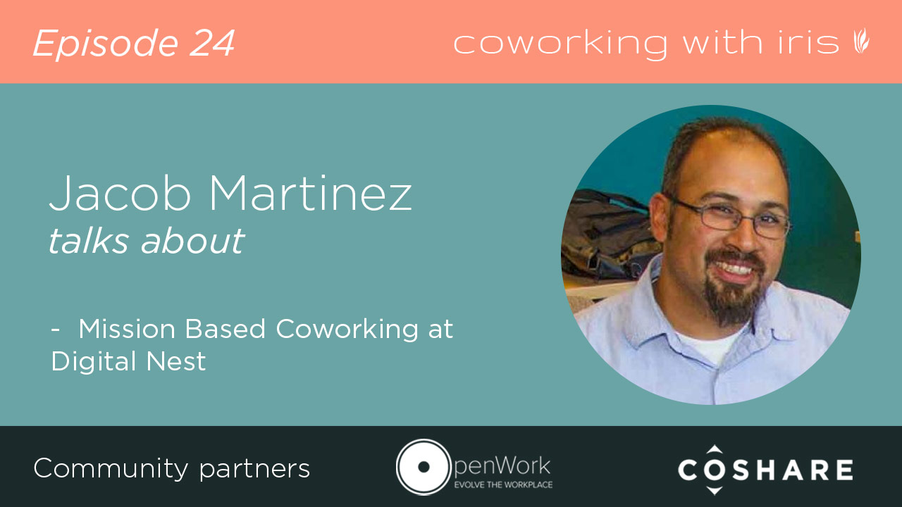 Episode 24: Mission Based Coworking at Digital Nest